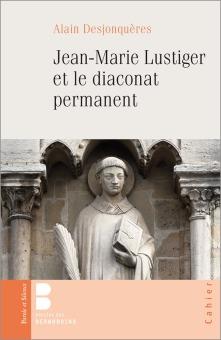 DESJONQUERES-Jean-Marie Lustiger et le diaconat permanent